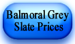 Balmoral Grey Slate Prices